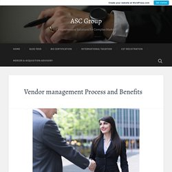 Vendor management Process and Benefits – ASC Group