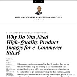 Why Do You Need High-Quality Product Images for e-Commerce Sites?