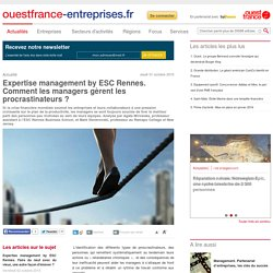 Expertise management by ESC Rennes. Comment les managers gèrent les procrastinateurs ?