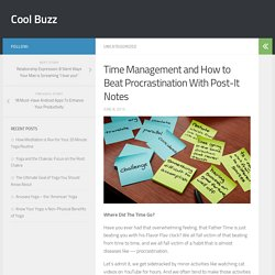 Time Management and How to Beat Procrastination With Post-It Notes