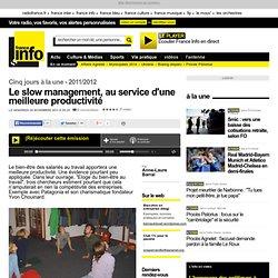 Le slow management, au service d'une meilleure productivité - Cinq jours à la une - Société