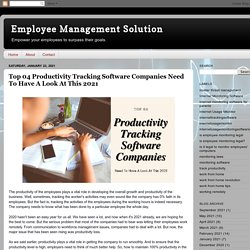 Employee Management Solution: Top 04 Productivity Tracking Software Companies Need To Have A Look At This 2021