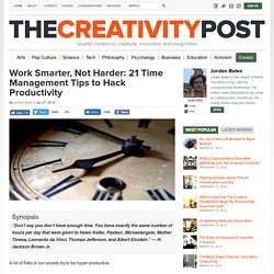 Work Smarter, Not Harder: 21 Time Management Tips to Hack Productivity