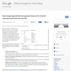 New Google Apps Mobile Management features for Android amp up productivity and security