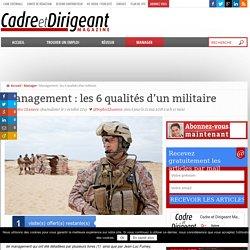 Management : les 6 qualités d'un militaire
