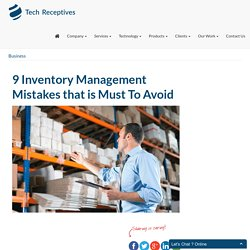 9 Inventory Management Mistakes that is Must To Avoid