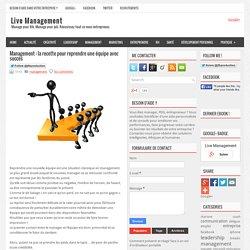Management : la recette pour reprendre une équipe avec succès ~ Live Management
