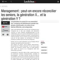 Management : peut-on encore réconcilier les seniors, la génération X... et la génération Y ?