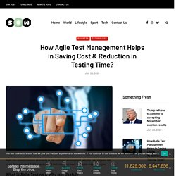 How Agile Test Management Helps in Saving Cost & Reduction in Testing Time?