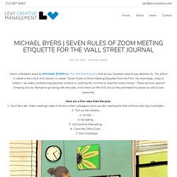 SEVEN RULES OF ZOOM MEETING ETIQUETTE FOR THE WALL STREET JOURNAL