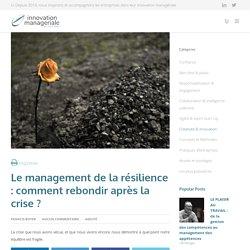 Le management de la résilience : comment rebondir après la crise ?