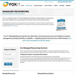 Service Management resourcing - IT managed services - Fox IT