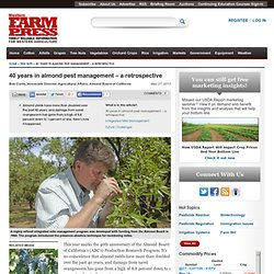 WESTERN FARM PRESS 27/05/13 40 years in almond pest management – a retrospective