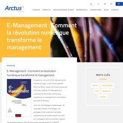 E-Management : Comment la révolution numérique transforme le management - Arctus