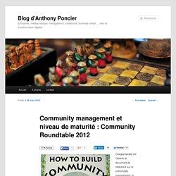 Community management et niveau de maturité : Community Roundtable 2012