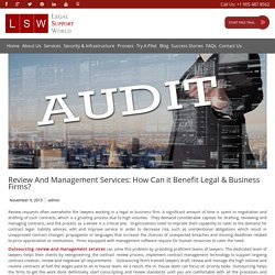 Review and Management services : Benefit Legal and Business Firms?