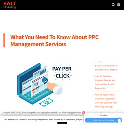 What You Need To Know About PPC Management Services - Salt Marketing