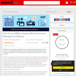 Can You Let SMBs Compete With Field Service Management Software Article - ArticleTed - News and Articles