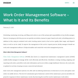 Work Order Management Software – What Is It and Its Benefits