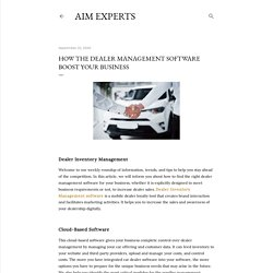 How the Dealer Management Software Boost Your Business