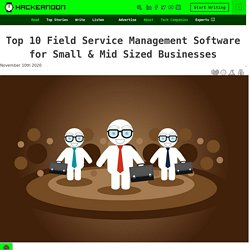 Top 10 Field Service Management Software for Small & Mid Sized Businesses