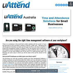 Are you using the right time management software at your workplace? - Are you using the right time management software at your workplace?