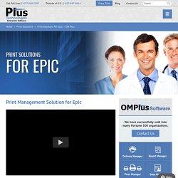 Print Management Solution for Epic and Enterprise - Plus Technologies