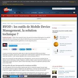 BYOD : les outils de Mobile Device Management, la solution technique ? - ZDNet