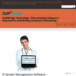 IT Vendor Management Software – How to Find the Best Vendor Management Solution – StaffBridge Technology