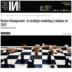 Review Management : la stratégie marketing à adopter en 2021