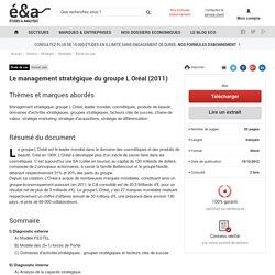 Le management stratégique du groupe L Oréal (2011)