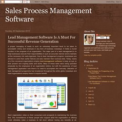 Sales Process Management Software: Lead Management Software Is A Must For Successful Revenue Generation