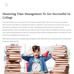 Mastering Time Management To Get Successful In College