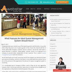 Ideal Queue Management System Features