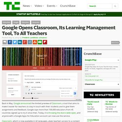 Google Opens Classroom, Its Learning Management Tool, To All Teachers