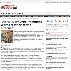 'Digital Dark Age' Imminent Warns 'Father of the Internet' | Data Management