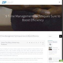 9 Time Management Techniques Sure to Boost Efficiency