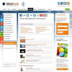 Stress Management Techniques, Stress Relief and Stress Reduction from MindTools.com