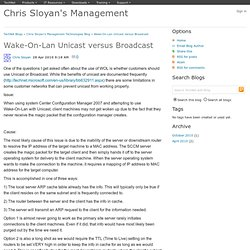 Wake-On-Lan Unicast versus Broadcast - Chris Sloyan's Management Technologies Blog