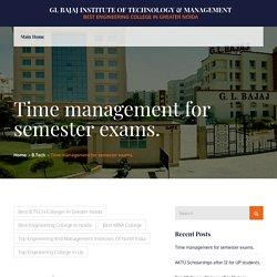Time management for semester exams. – GL Bajaj Institute of Technology & Management