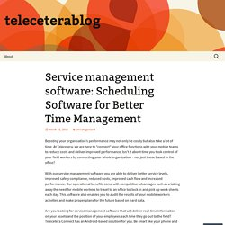 Service management software: Scheduling Software for Better Time Management