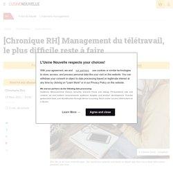 [Chronique RH]Management du télétravail, le plus difficile reste à faire