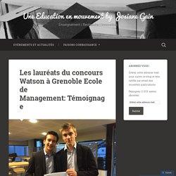 Les lauréats du concours Watson à Grenoble Ecole de Management: Témoignage – Une Education en mouvement by Josiane Gain