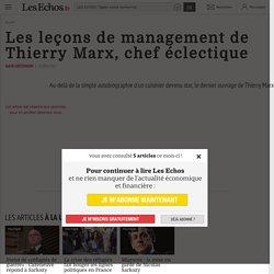 Les leçons de management de Thierry Marx, chef éclectique - Les Echos