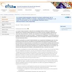 EFSA 18/06/15 Le conseil d'administration discute la version préliminaire de la stratégie 2020 de l'EFSA, le projet « Transparence et Dialogue », et rend un avis positif sur la comptabilité financière 2014 – Retransmission audio disponible