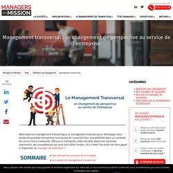 Management Transversal : Définition, Avantages & Bonnes Pratiques