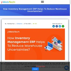 How Inventory Management ERP Helps To Reduce Warehouse Uncertainties?