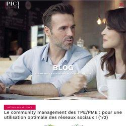 Le community management des TPE/PME : pour une utilisation optimale des réseaux sociaux ! (1/2)