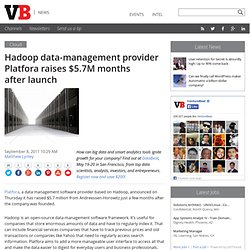 Hadoop data-management provider Platfora raises $5.7M months after launch