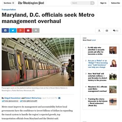 Maryland, D.C. officials seek Metro management overhaul
